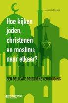 Hoe kijken joden, christenen en moslims naar elkaar?