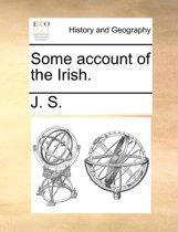 Some Account of the Irish.