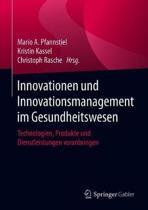Innovationen Und Innovationsmanagement Im Gesundheitswesen: Technologien, Produkte Und Dienstleistungen Voranbringen