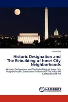 Historic Designation and the Rebuilding of Inner City Neighborhoods