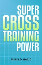 Super Cross Training Power - Real Fat Burning for Everyone