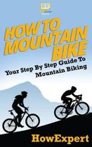 How To Mountain Bike