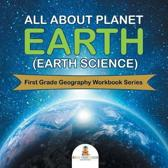 All about Planet Earth (Earth Science)