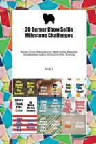 20 Berner Chow Selfie Milestone Challenges: Berner Chow Milestones for Memorable Moments, Socialization, Indoor & Outdoor Fun, Training Book 1