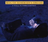 Man Of Somebody's Dreams - A Tribute To Chris Gaffney