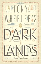 Lonely Planet Tony Wheeler's Dark Lands