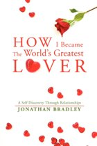 How I Became the World's Greatest Lover