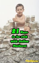 21 Ways To Be Rich With Online Business