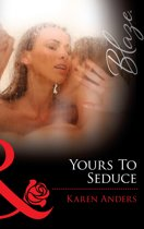 Yours to Seduce (Mills & Boon Blaze) (Women Who Dare, Book 29)