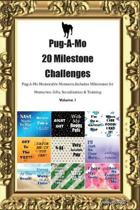Pug-A-Mo 20 Milestone Challenges Pug-A-Mo Memorable Moments.Includes Milestones for Memories, Gifts, Socialization & Training Volume 1