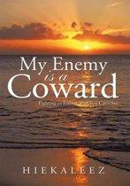 My Enemy Is a Coward