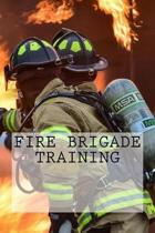 Fire Brigade Training