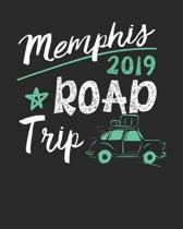 Memphis Road Trip 2019: Memphis Travel Journal- Memphis Vacation Journal - 150 Pages 8x10 - Packing Check List - To Do Lists - Outfit Planner