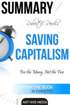 Robert B. Reich's Saving Capitalism: For the Many, Not the Few Summary