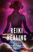 Reiki Healing for Beginners: Developing Your Intuitive and Empathic Abilities for Energy Healing - Reiki Techniques for Health and Well-being With Mindfulness Meditation