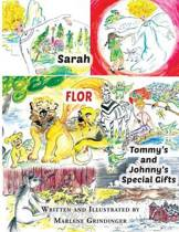 Sarah; Flor; Tommy's and Johnny's Special Gifts