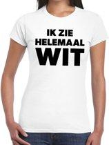 Ik zie helemaal wit tekst t-shirt dames - fun tekst shirt wit voor dames L