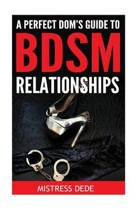 A Perfect Dom's Guide to Bdsm Relationships