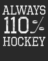 Always 110% Hockey