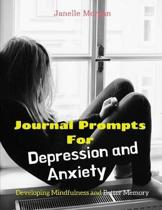 Journal Prompts for Depression and Anxiety: Developing Mindfulness and Better Memory