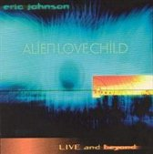 Alien Love Child: Live And Beyond
