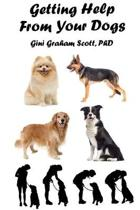 Getting Help from Your Dogs: How to Gain Insights, Advice, and Power Using the Dog Type System