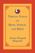 Tibetan Yogas Of Body Speech And Mind