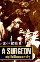 A Surgeon of the Eighth Illinois Cavalry (Abridged, Annotated)