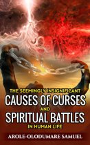 The Seemingly Insignificant Causes Of Curses And Spiritual War In Human Life