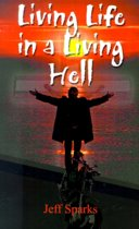 Living Life in a Living Hell