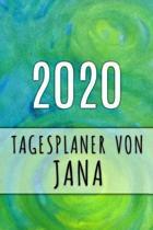 2020 Tagesplaner von Jana: Personalisierter Kalender f�r 2020 mit deinem Vornamen