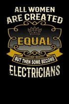 All Women Are Created Equal But Then Some Become Electricians