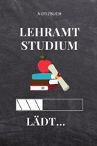 Notizbuch Lehramt Studium L�dt...: A5 Geschenkbuch PUNKTIERT f�r Lehramt Studenten - Geschenkidee zum Geburtstag - Studienbeginn - Erstes Semester - S