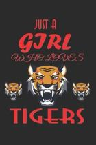 Just A Girl Who Loves Tigers: (6x9 Journal): College Ruled Lined Writing Notebook, 120 Pages