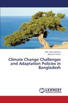 Climate Change Challenges and Adaptation Policies in Bangladesh