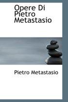 Opere Di Pietro Metastasio
