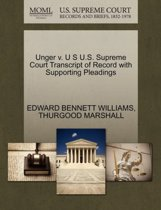 Unger V. U S U.S. Supreme Court Transcript of Record with Supporting Pleadings