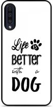 Galaxy A30s Hardcase hoesje Life Is Better With a Dog - zwart