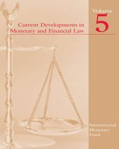 Current Developments in Monetary and Financial Law, Vol. 5