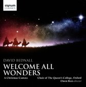 Bednall: Welcome All Wonders, A Christmas Cantata