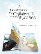 A Collection of Children's Short Stories
