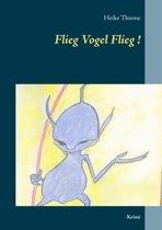Flieg Vogel Flieg!