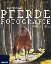 Faszination Pferdefotografie