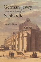 German Jewry and the Allure of the Sephardic