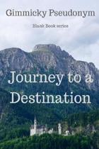 Journey to a Destination