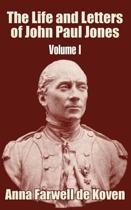 The Life and Letters of John Paul Jones (Volume I)