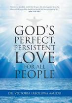 God's Perfect, Persistent Love for All People