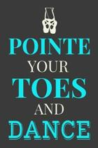 Pointe Your Toes and Dance