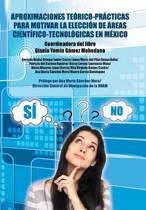 Aproximaciones Te�rico-Pr�cticas Para Motivar La Elecci�n de �reas Cient�fico-Tecnol�gicas En M�xico