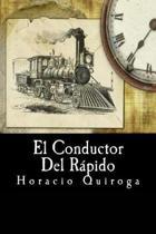 El Conductor Del Rapido
